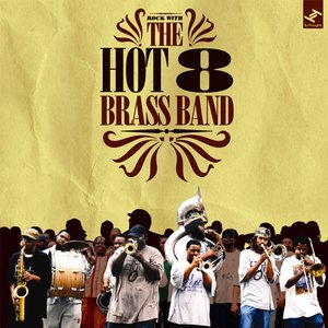 Image for 'Rock With The Hot 8 Brass Band'
