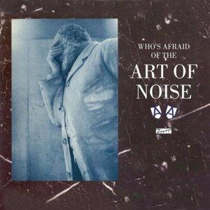 Imagen de 'Who's Afraid of the Art of Noise (DeLuxe)'