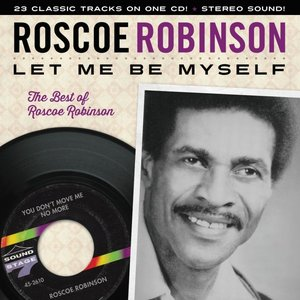 Image for 'Let Me Be Myself: The Best of Roscoe Robinson'