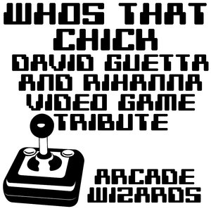 Image for 'Who's That Chick? (David Guetta & Rihanna 8 Bit Video Game Tribute)'