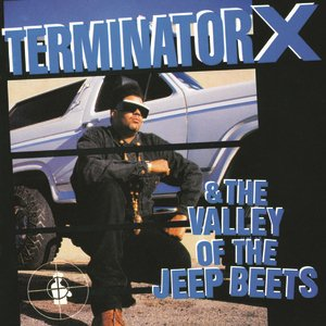 Image for 'Terminator X & The Valley Of The Jeep Beets'