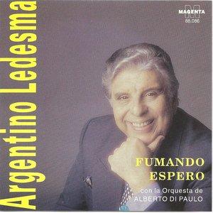 Image for 'Argentino Ledesma - Fumando espero'