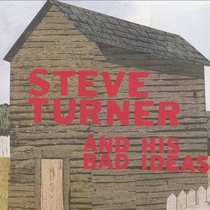 Image for 'Steve Turner and His Bad Ideas'