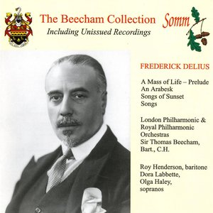Image for 'Delius: A Mass of Life Prelude, An Arabesque & Songs of Sunset (The Beecham Collection)'