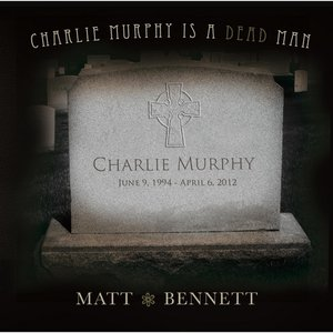 Image for 'Charlie Murphy Is a Dead Man'