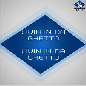 Immagine per 'Livin in Da Ghetto'