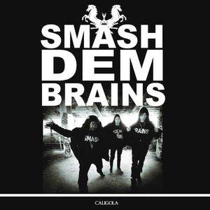 Immagine per 'Smash Dem Brains In'