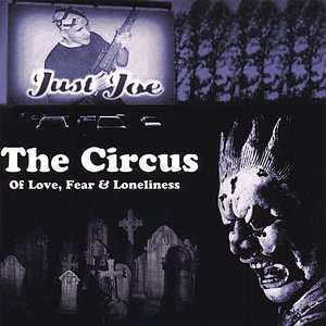 Image for 'The Circus of Love, Fear & Loneliness'