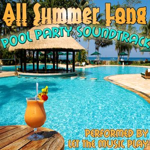 Image for 'All Summer Long: Pool Party Soundtrack'