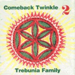 Image for 'comeback twinkle 2 trebunia family'