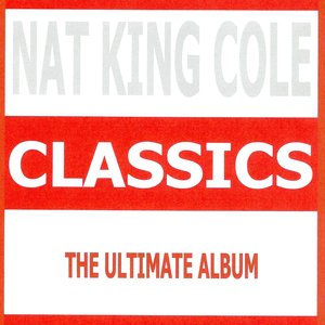 Image for 'Classics - Nat King Cole'