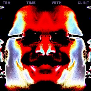 Image for 'Tea time with Clint'