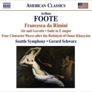 Image for 'Foote, A.: Francesca Da Rimini / 4 Character Pieces After the Rubaiyat of Omar Khayyam / Suite / Serenade (Excerpts)'