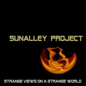 Image for 'Sunalley Project - Strange Views on a Strange World (2009)'