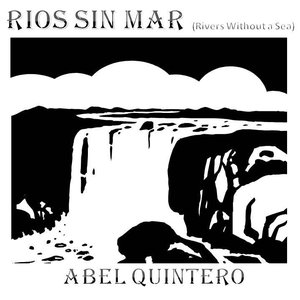 Image for 'Rios Sin Mar (Rivers Without A Sea)'