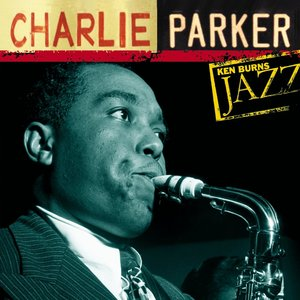 Image for 'Ken Burns Jazz: Definitive Charlie Parker'