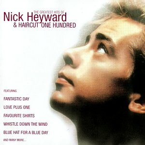 Image for 'Greatest Hits Of Nick Heyward + Haircut 100'