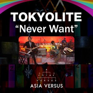 Image for 'Never Want [Asia Versus]'