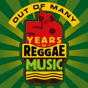 Image for 'Out Of Many - 50 Years of Reggae Music'