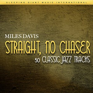 Image for 'Straight, No Chaser - 50 Classic Jazz Tracks'