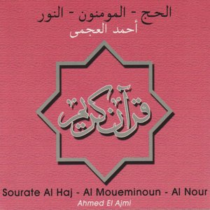 Image for 'Sourates Al Haj - Al Moueminoun - Al Nour'