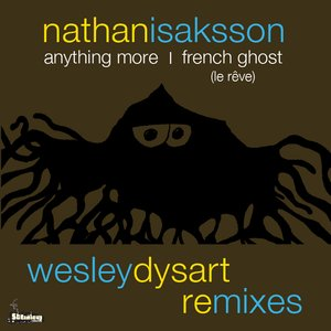 Image for 'Nathan Isaksson - Anything More / French Ghost - Wesley Dysart remixes'