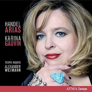Image for 'Vocal Recital: Gauvin, Karina - Handel, G.F. (Arias)'