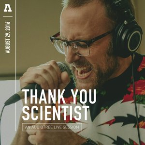 Image for 'Thank You Scientist on Audiotree Live'