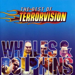 Image for 'The Best Of Terrorvision: Whales & Dolphins'