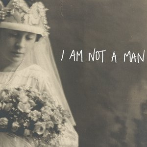 Image for 'I Am Not a Man - Single'