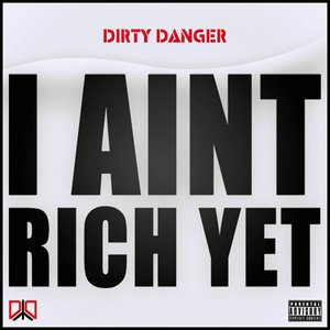Image for 'I Ain't Rich Yet'