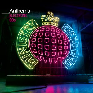 Image for 'Ministry of Sound: Anthems: Electronic 80s'