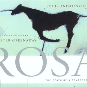 Image for 'Louis Andriessen: Rosa - The Death Of A Composer'