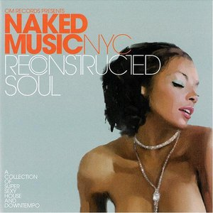 Imagen de 'Naked Music NYC: Reconstructed Soul'