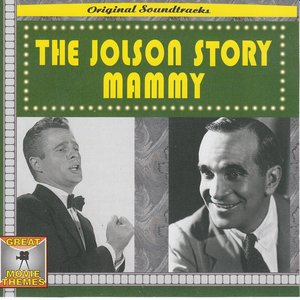 Image for 'Original Soundtrack of The Jolson Story and Mammy (Great Movie Themes)'