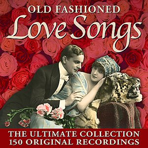 Image for 'Old Fashioned Love Songs - 150 Original Recordings'
