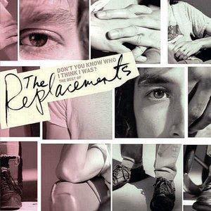 Image for 'Don't You Know Who I Think I Was? The Best Of The Replacements'