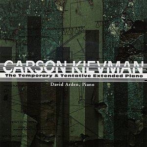 Image for 'Carson Kievman: The Temporary & Tentative Extended Piano'
