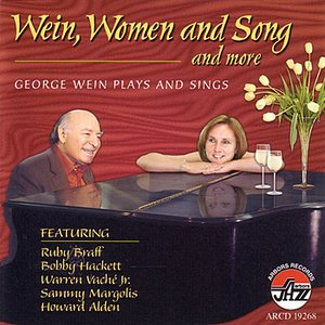 Image for 'Wein, Women And Song And More - George Wein Plays And Sings'