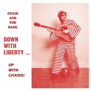 Image for 'Down With Liberty… Up With Chains!'
