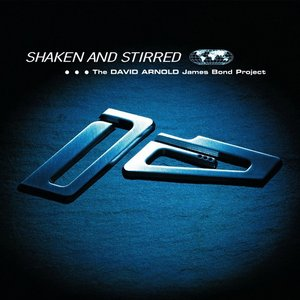 Image for 'Shaken and Stirred: The David Arnold James Bond Project'