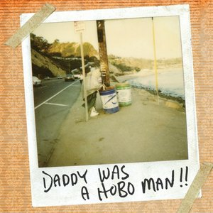 Image for 'Daddy Was a Hobo Man'