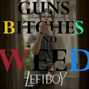 Image for 'GUNS BITCHES AND WEED'