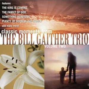Image for 'Classic Moments From The Bill Gaither Trio, Vol. 2'