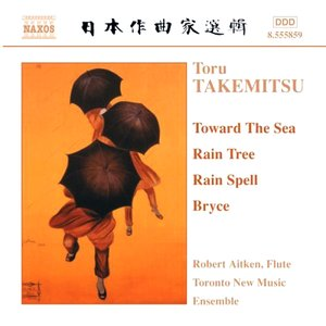 Image for 'TAKEMITSU: Toward the Sea / Rain Tree / Rain Spell / Bryce'