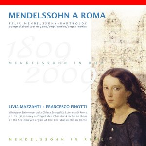 Image for 'Mendelssohn in Rome (op. 65 No. 3 - op. 37 No. 1 - op. 65 No. 6)'