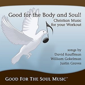 Imagem de 'Good for the Body & Soul -- Christian Music for Your Workout!'