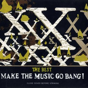 Image for 'The Best: Make The Music Go Bang!'