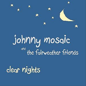 Bild för 'Johnny Mosaic and the Fairweather Friends: Clear Nights'