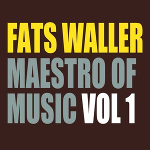 Image for 'Fats Waller - Maestro of Music Vol 1'